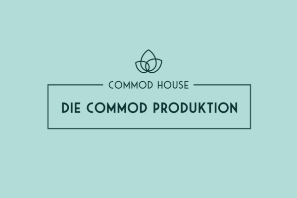 COMMOD HOUSE PRODUCTION